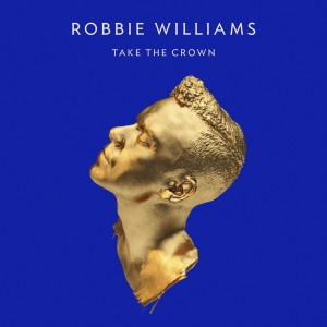 Robbie Williams: Take The Crown