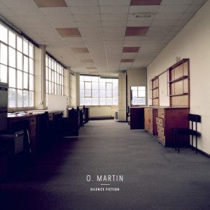 O. Martin: Silence Fiction