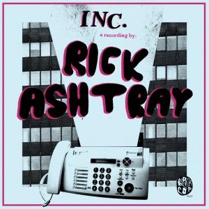 Rick Ashtray: Inc.